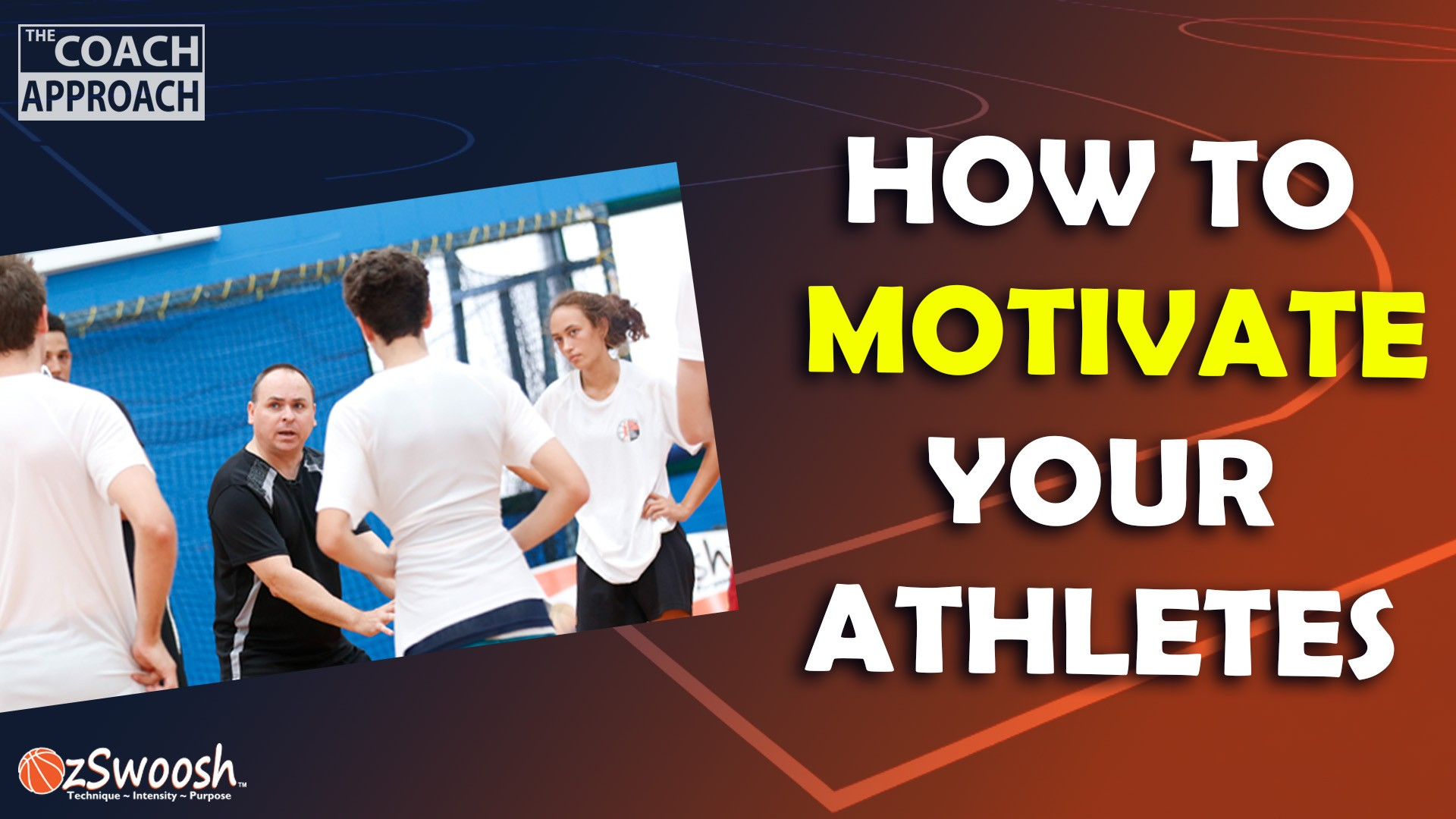 Motivating Athletes for beginner basketball coaches - The Coach Approach