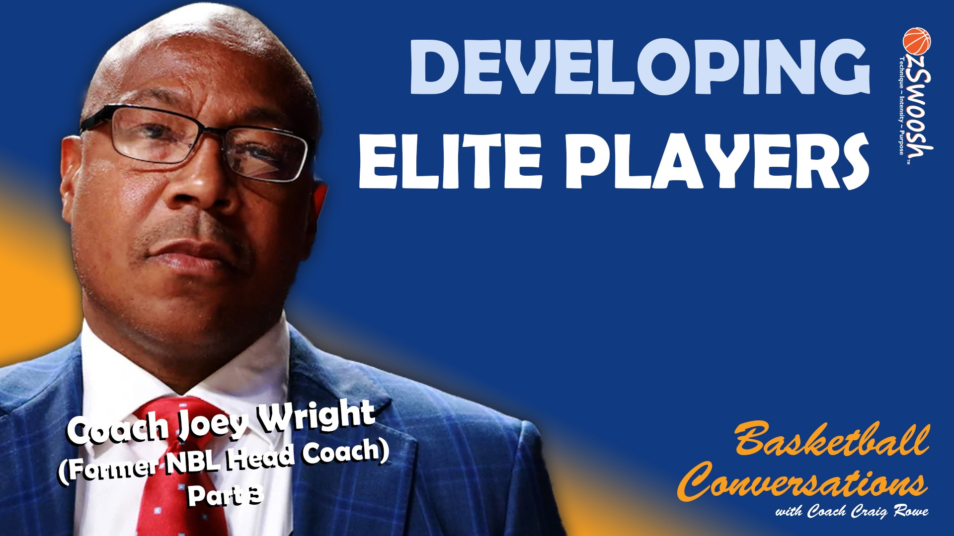 Developing Elite Basketball Players - Coach Joey Wright