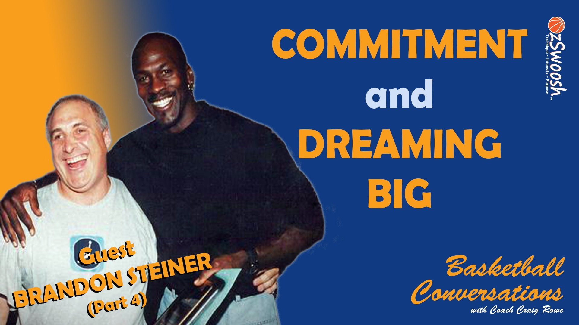 Commitment and Dreaming Big - Brandon Steiner