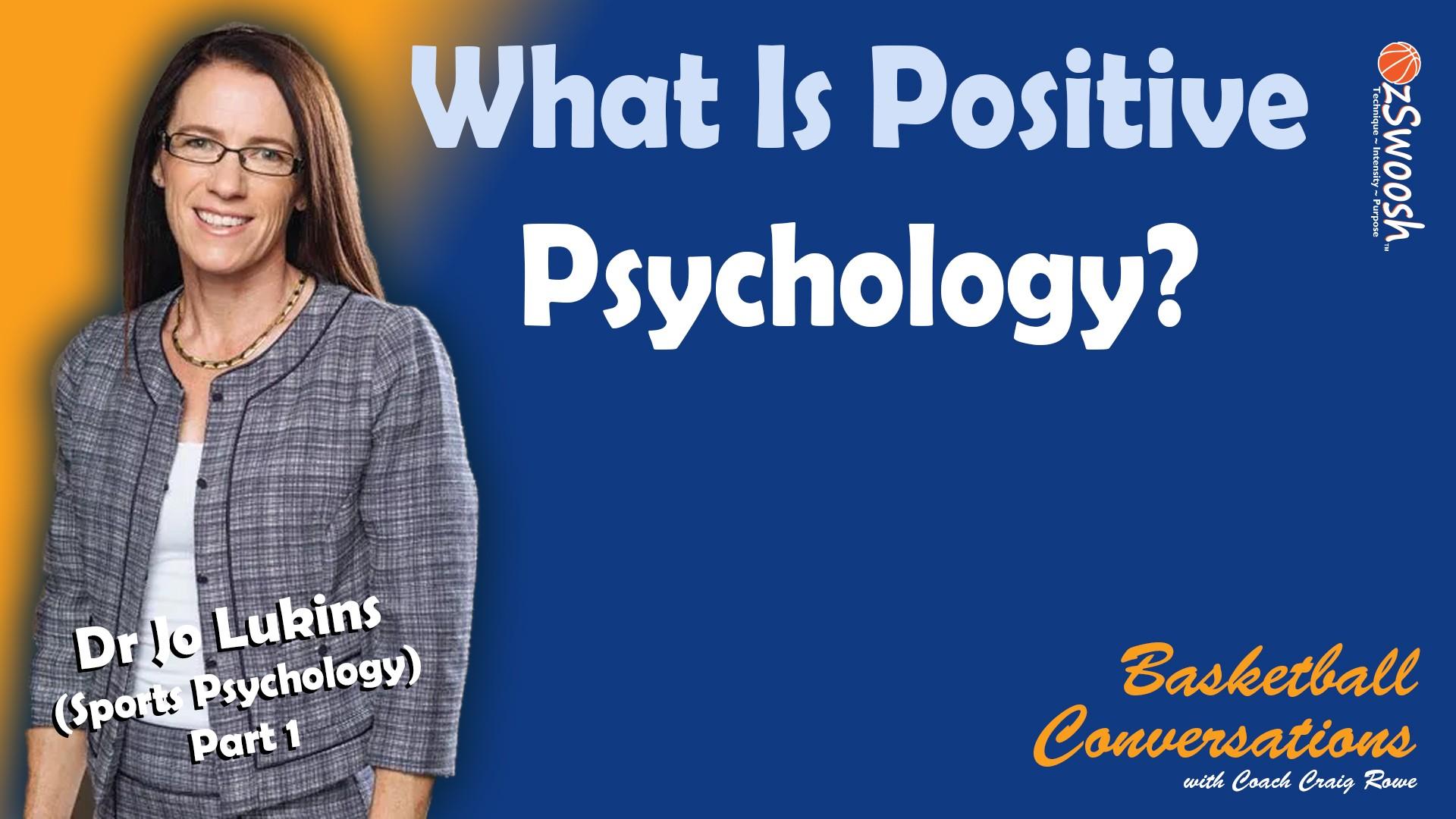What is Positive Psychology - Dr Jo Lukins (Pt 1)