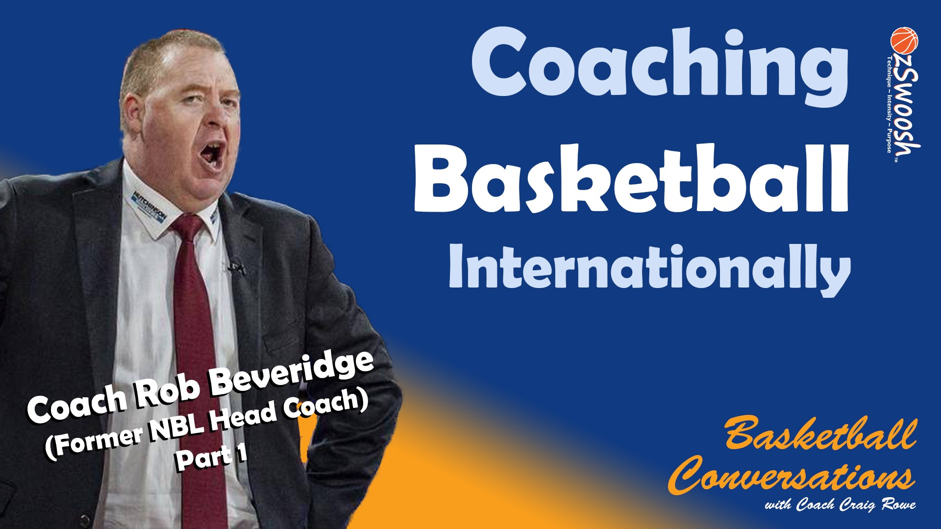 Coaching Basketball Internationally - Rob Beveridge (Part 1)