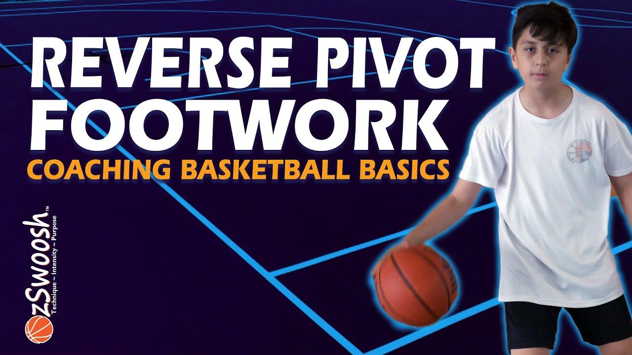Reverse Pivot Spin Basketball Footwork - Coaching Basketball Fundamentals