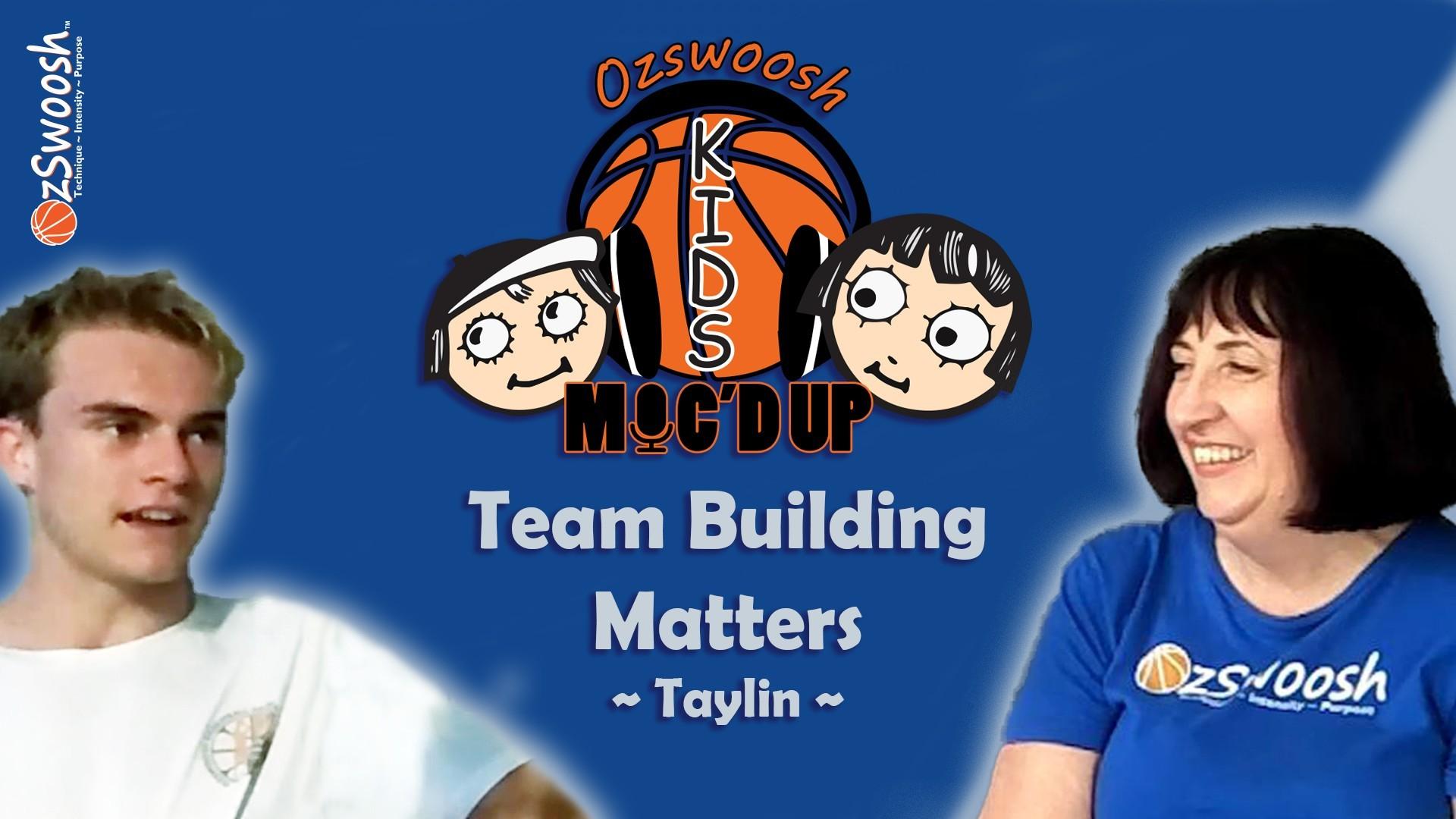 Team Building In Basketball - OzSwoosh Academy Athlete Taylin