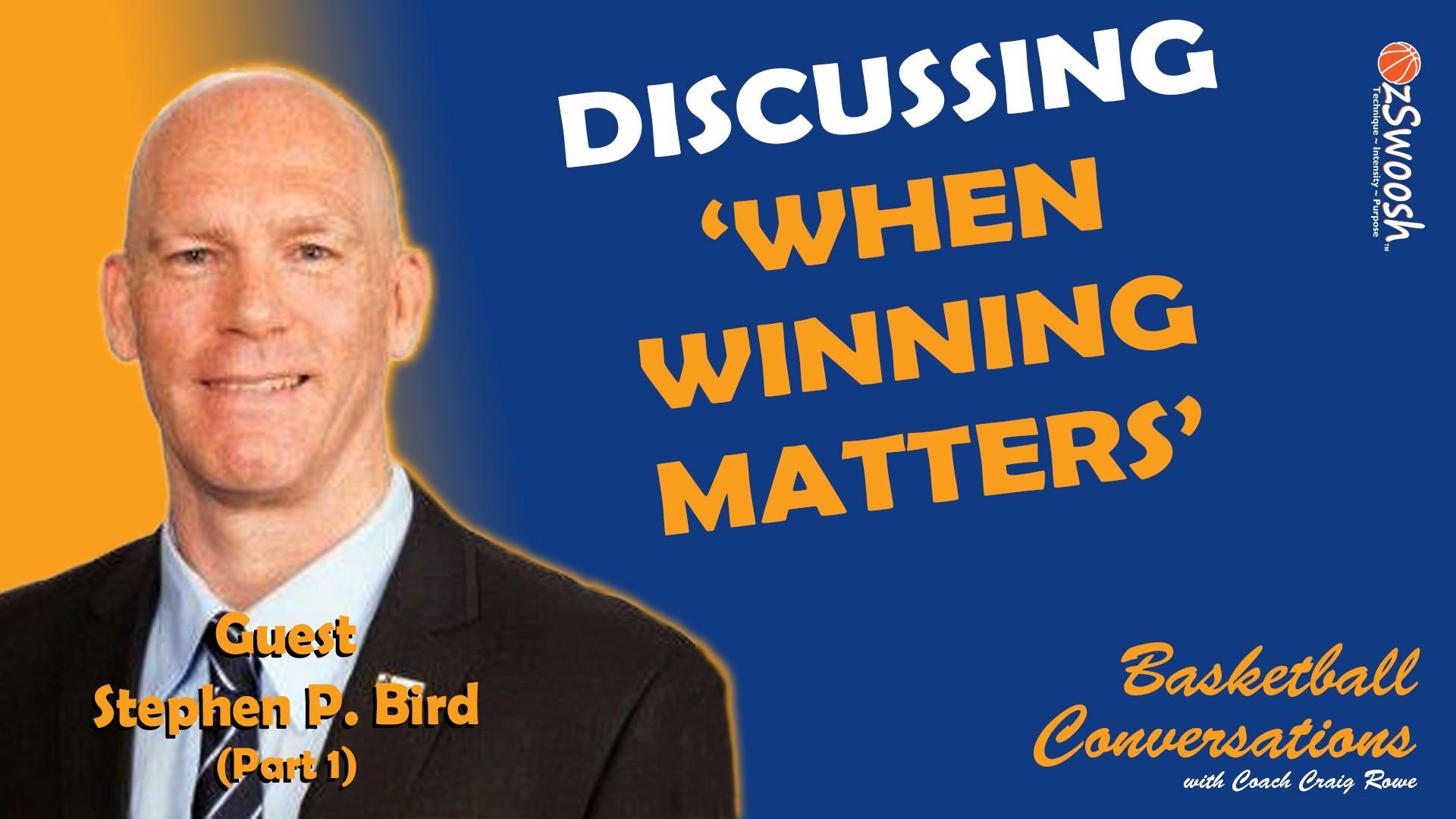 When Winning Matters Introduction - Stephen Bird (Part 1)